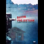 BAKOM PROJEKTORN -  FILMHISTORIENS VINGSLAG