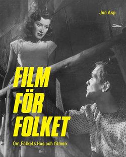 FILM FÖR FOLKET - OM FOLKETS HUS OCH FILMEN (BOK)